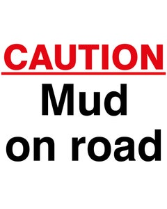 Raymac Signs Caution Mud On Road Sign
