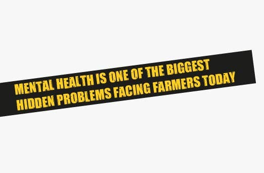 mental health is one of the biggest hidden problems facing farmers today